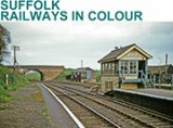 Suffolk Railways in Colour