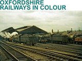 Oxfordshire Railways in Colour