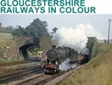 Gloucestershire Railways in Colour