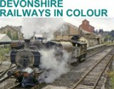 Devon Railways in Colour