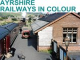 Ayrshire Railways in Colour