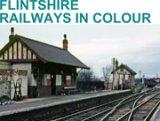 Flintshire Railways In Colour