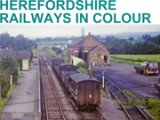 Herefordshire Railways in Colour