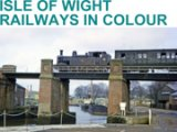 Isle of Wight Railways in Colour