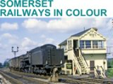 Somerset Railways in Colour