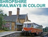 Shropshire Railways in Colour
