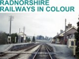 Radnorshire Railways in Colour